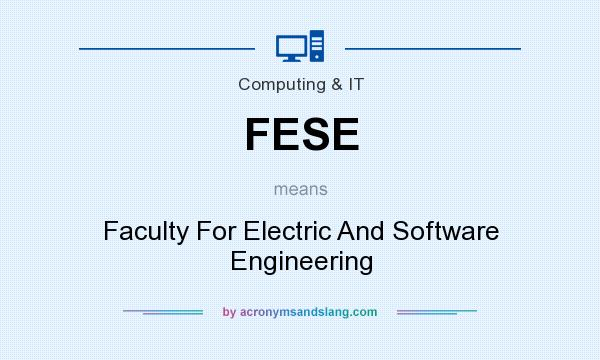 What does FESE mean? It stands for Faculty For Electric And Software Engineering