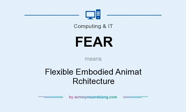 What does FEAR mean? It stands for Flexible Embodied Animat Rchitecture