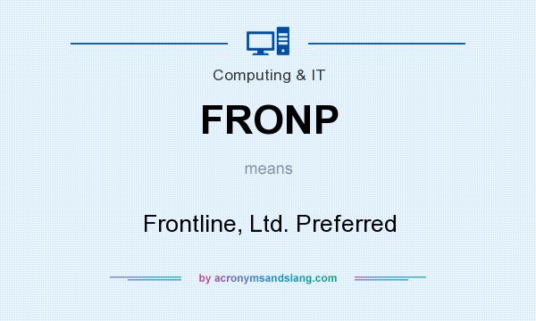 What does FRONP mean? It stands for Frontline, Ltd. Preferred