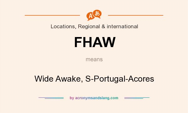 What does FHAW mean? It stands for Wide Awake, S-Portugal-Acores