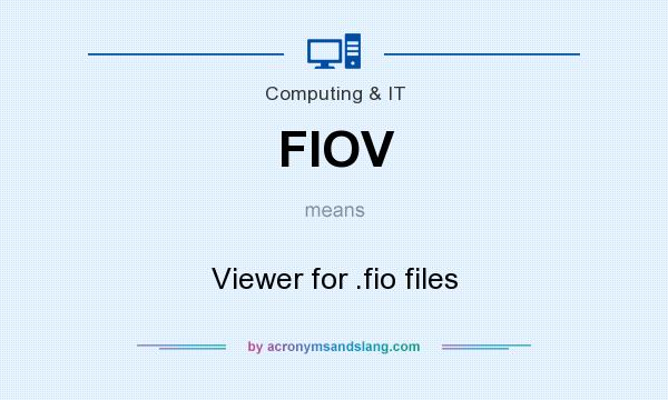 What does FIOV mean? It stands for Viewer for .fio files