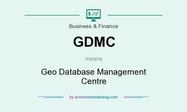 What does GDMC mean? It stands for Geo Database Management Centre
