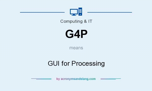 What does G4P mean? It stands for GUI for Processing