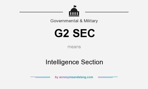 What does G2 SEC mean? It stands for Intelligence Section