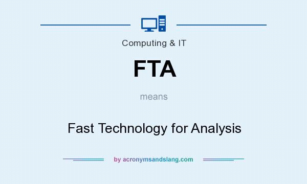 What does FTA mean? It stands for Fast Technology for Analysis