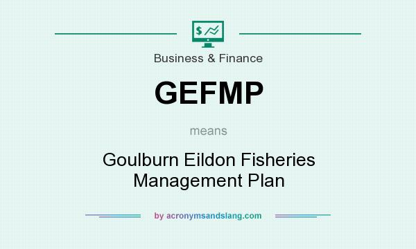 What does GEFMP mean? It stands for Goulburn Eildon Fisheries Management Plan