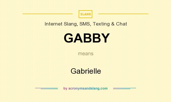 What does GABBY mean? It stands for Gabrielle