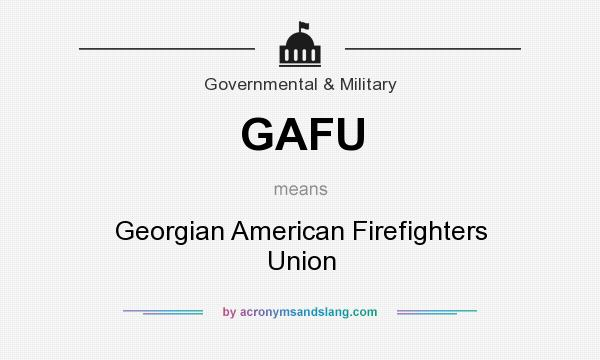 What does GAFU mean? It stands for Georgian American Firefighters Union