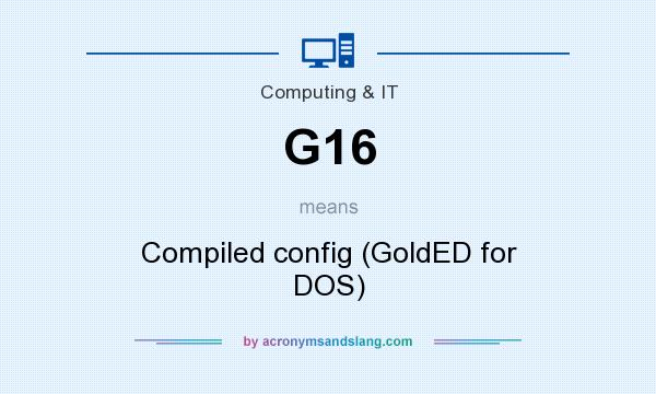 What does G16 mean? It stands for Compiled config (GoldED for DOS)
