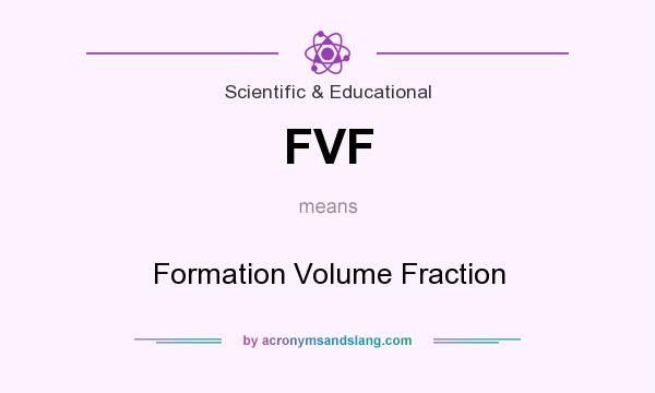 What does FVF mean? It stands for Formation Volume Fraction