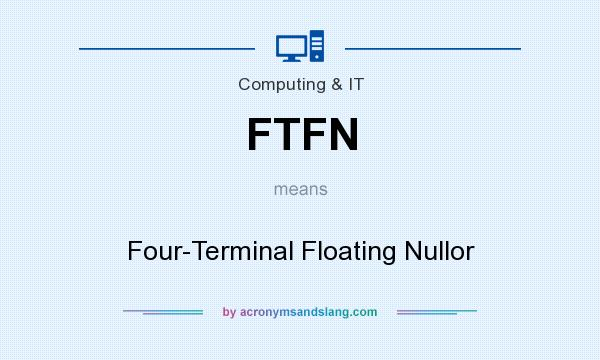 What does FTFN mean? It stands for Four-Terminal Floating Nullor