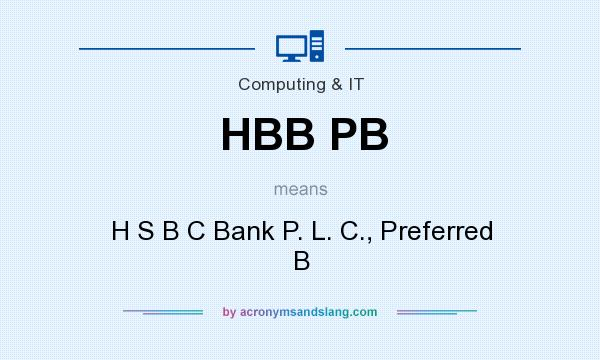 What does HBB PB mean? It stands for H S B C Bank P. L. C., Preferred B