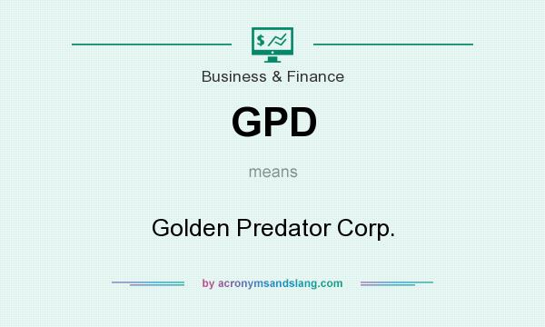 What does GPD mean? It stands for Golden Predator Corp.