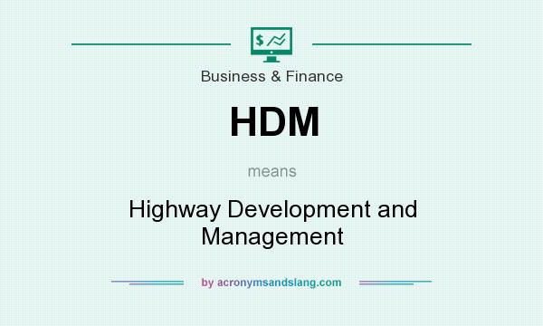 What does HDM mean? It stands for Highway Development and Management