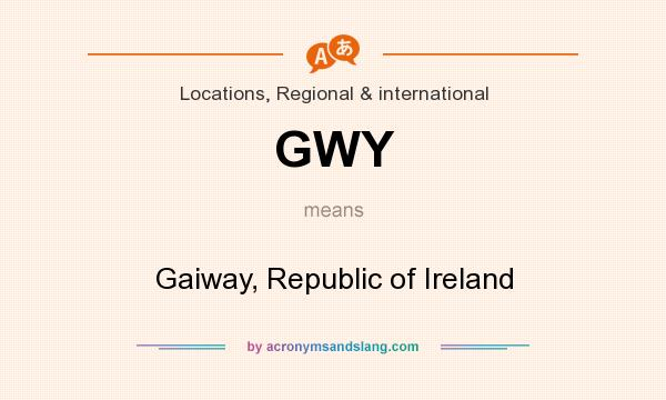 What does GWY mean? It stands for Gaiway, Republic of Ireland