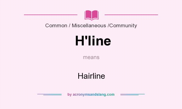 What does H`line mean? It stands for Hairline
