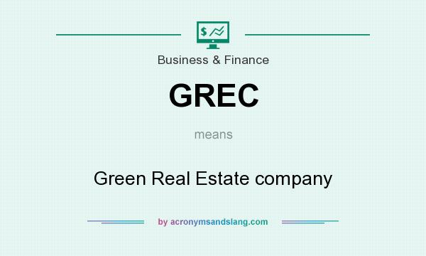 What does GREC mean? It stands for Green Real Estate company