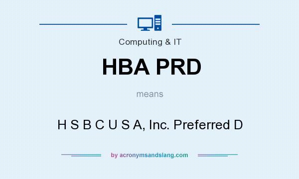 What does HBA PRD mean? It stands for H S B C U S A, Inc. Preferred D