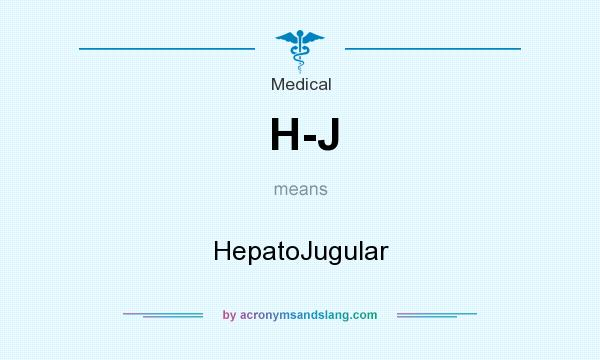 What does H-J mean? It stands for HepatoJugular