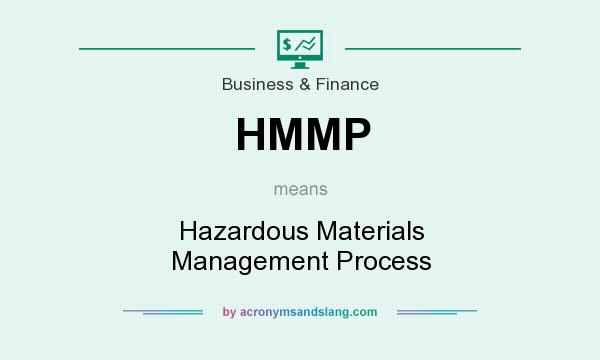 What does HMMP mean? It stands for Hazardous Materials Management Process