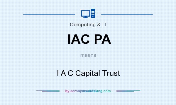 What does IAC PA mean? It stands for I A C Capital Trust