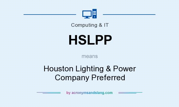 What does HSLPP mean? It stands for Houston Lighting & Power Company Preferred