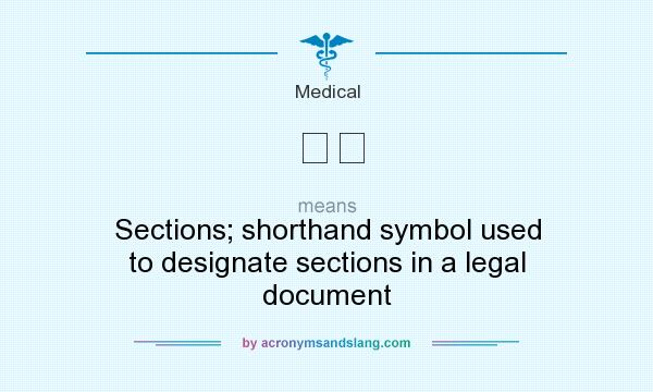 What does ᄃᄃ mean? It stands for Sections; shorthand symbol used to designate sections in a legal document