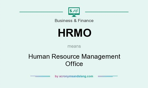 What does HRMO mean? It stands for Human Resource Management Office