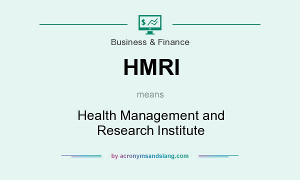 What does HMRI mean? It stands for Health Management and Research Institute