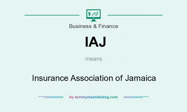 What does IAJ mean? It stands for Insurance Association of Jamaica