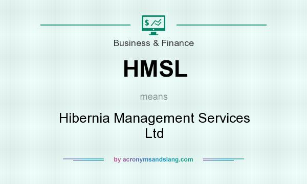 What does HMSL mean? It stands for Hibernia Management Services Ltd