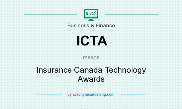 What does ICTA mean? It stands for Insurance Canada Technology Awards