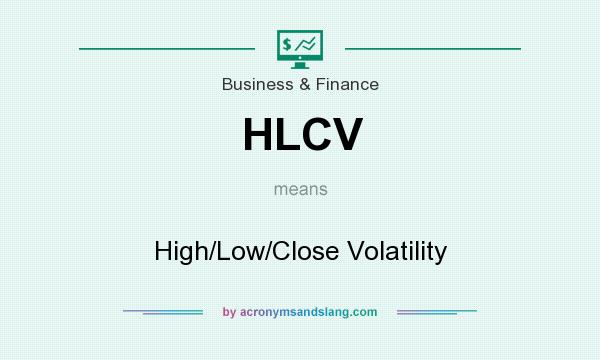 What does HLCV mean? It stands for High/Low/Close Volatility