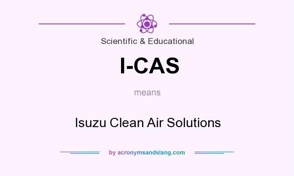 What does I-CAS mean? It stands for Isuzu Clean Air Solutions