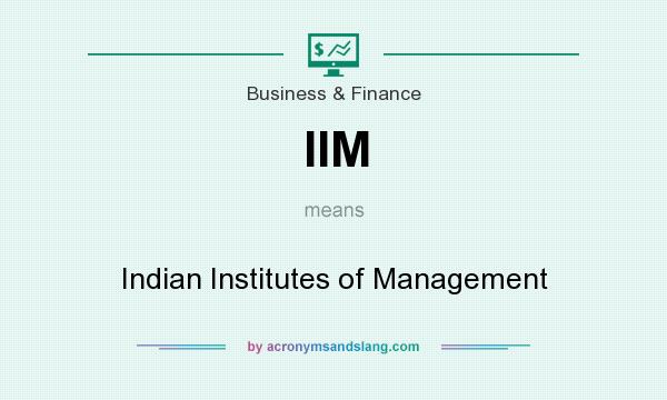 What does IIM mean? It stands for Indian Institutes of Management