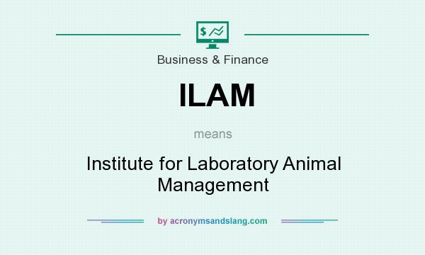 What does ILAM mean? It stands for Institute for Laboratory Animal Management