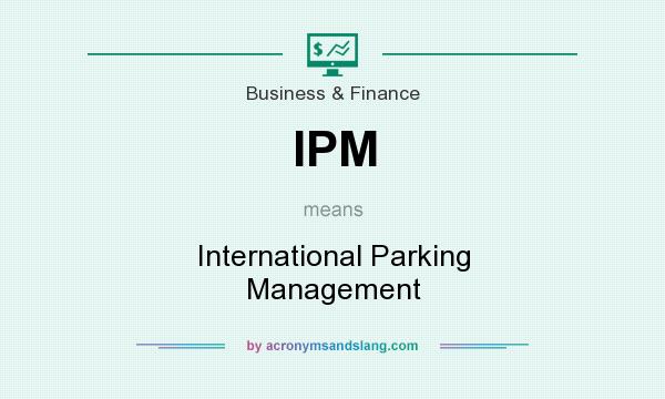 What does IPM mean? It stands for International Parking Management