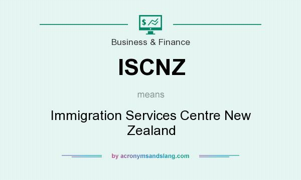 What does ISCNZ mean? It stands for Immigration Services Centre New Zealand