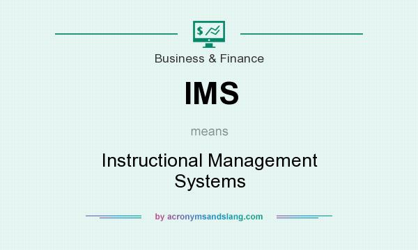 What does IMS mean? It stands for Instructional Management Systems