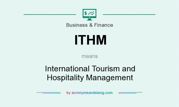 What does ITHM mean? It stands for International Tourism and Hospitality Management
