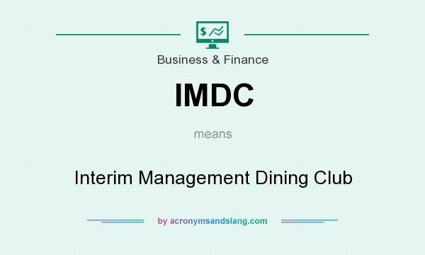 What does IMDC mean? It stands for Interim Management Dining Club
