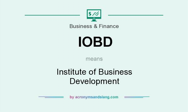What does IOBD mean? It stands for Institute of Business Development