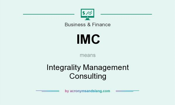 What does IMC mean? It stands for Integrality Management Consulting