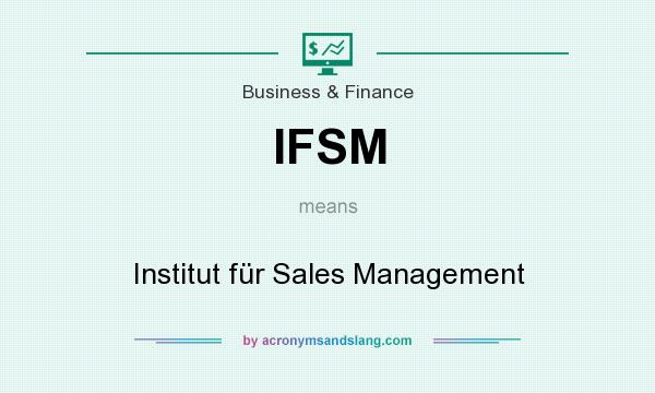 What does IFSM mean? It stands for Institut für Sales Management