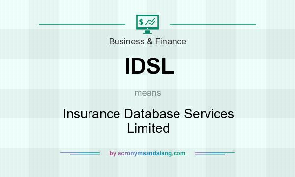 What does IDSL mean? It stands for Insurance Database Services Limited
