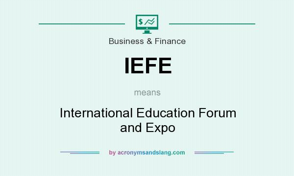What does IEFE mean? It stands for International Education Forum and Expo