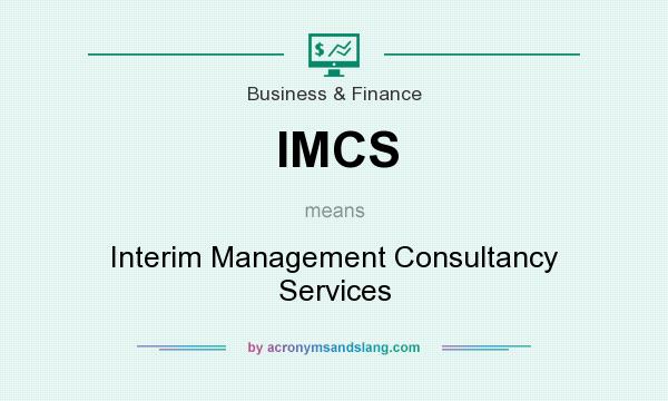 What does IMCS mean? It stands for Interim Management Consultancy Services