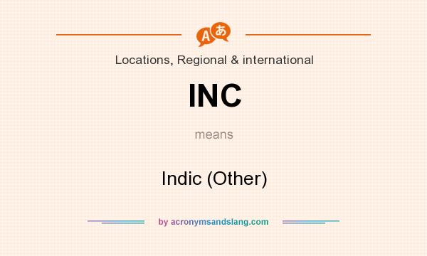 What does INC mean? It stands for Indic (Other)