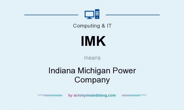 IMK - Indiana Michigan Power Company in Computing & IT by