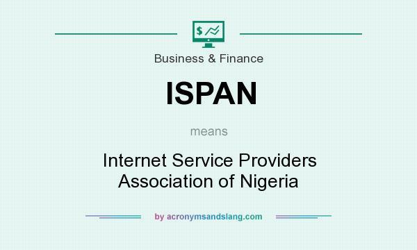 Ispan Internet Service Providers Association Of Nigeria By Acronymsandslang Com